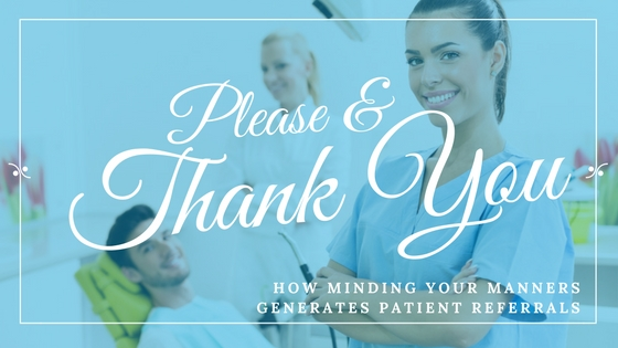 please & thank you how minding your manners increases patient referrals