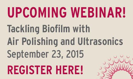 Register for Tackling Biofilm with Air Polishing and Ultrasonics