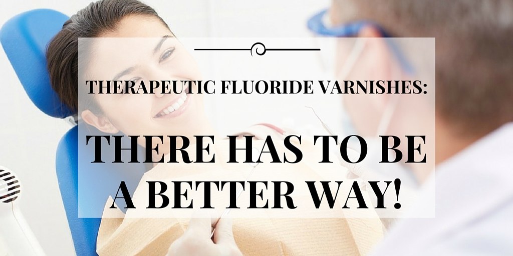 therapeutic fluoride varnishes