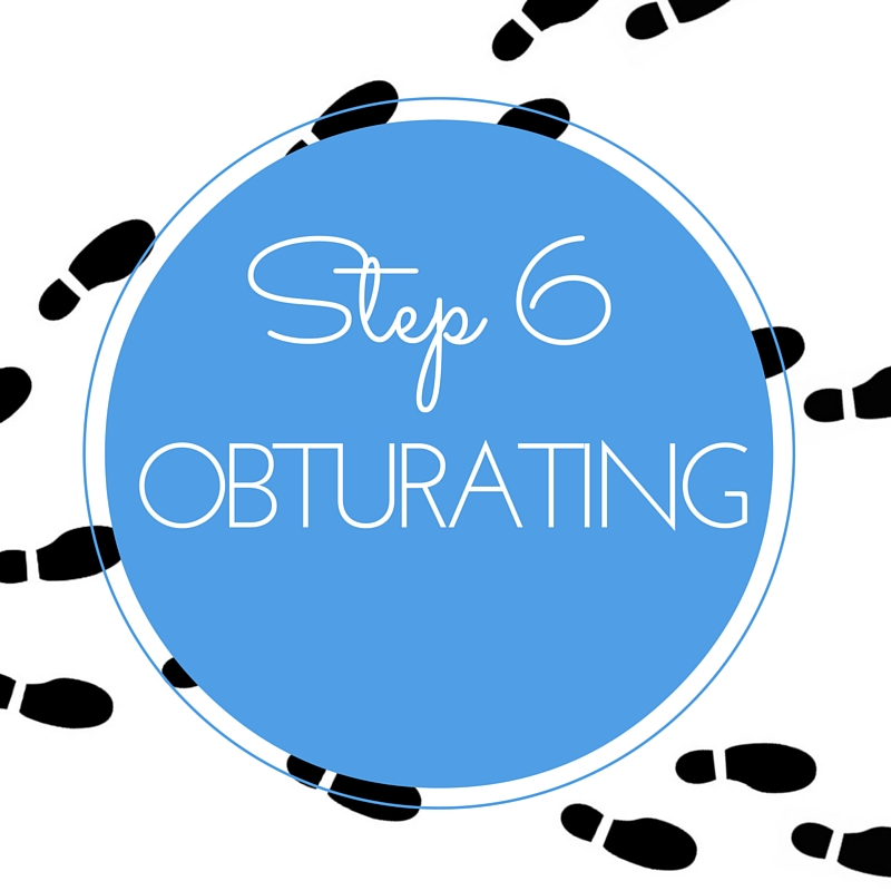 Step 6 obturating