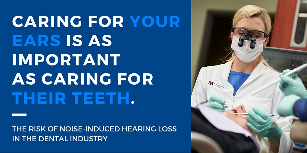 the risk of noise-induced hearing loss in the dental industry