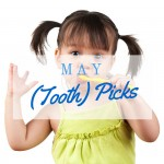 May tooth picks 7 fun childrens oral health products