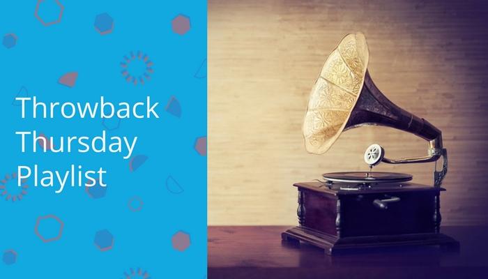 Throwback Thursday Playlist