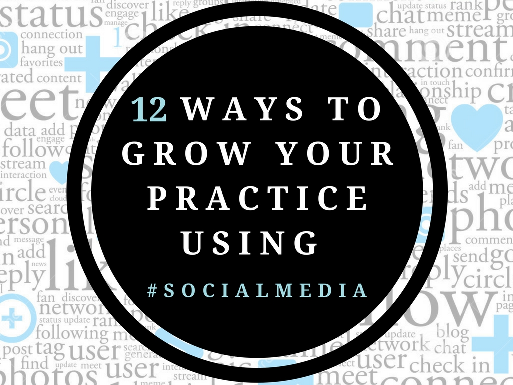 12 ways to grow your practice using social media