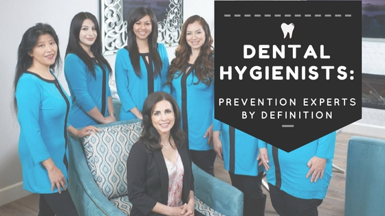 dental hygienists: prevention expets by definition
