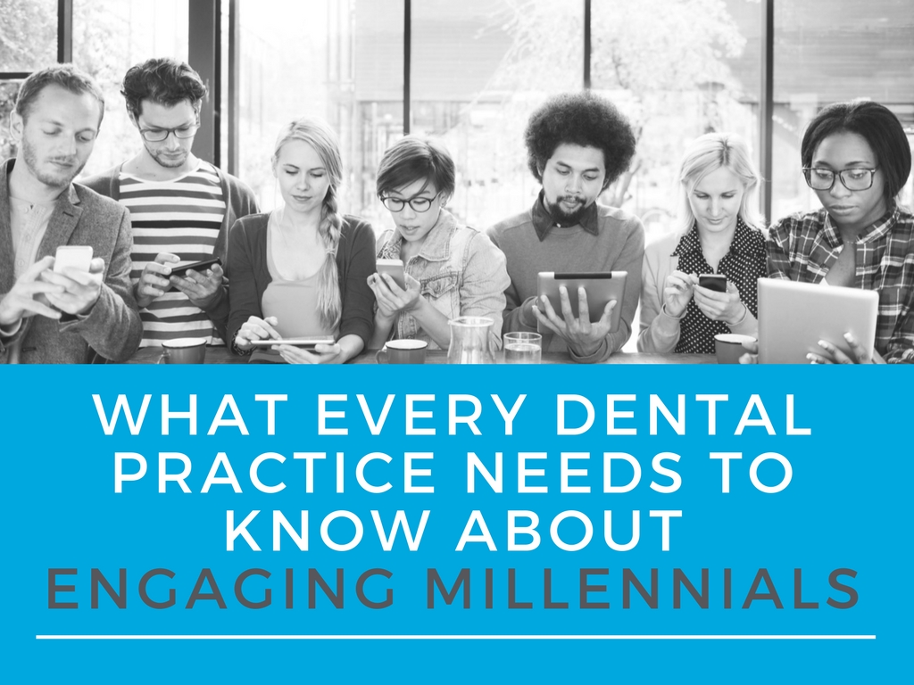 What every dental practie needs to know about engaging millenials header