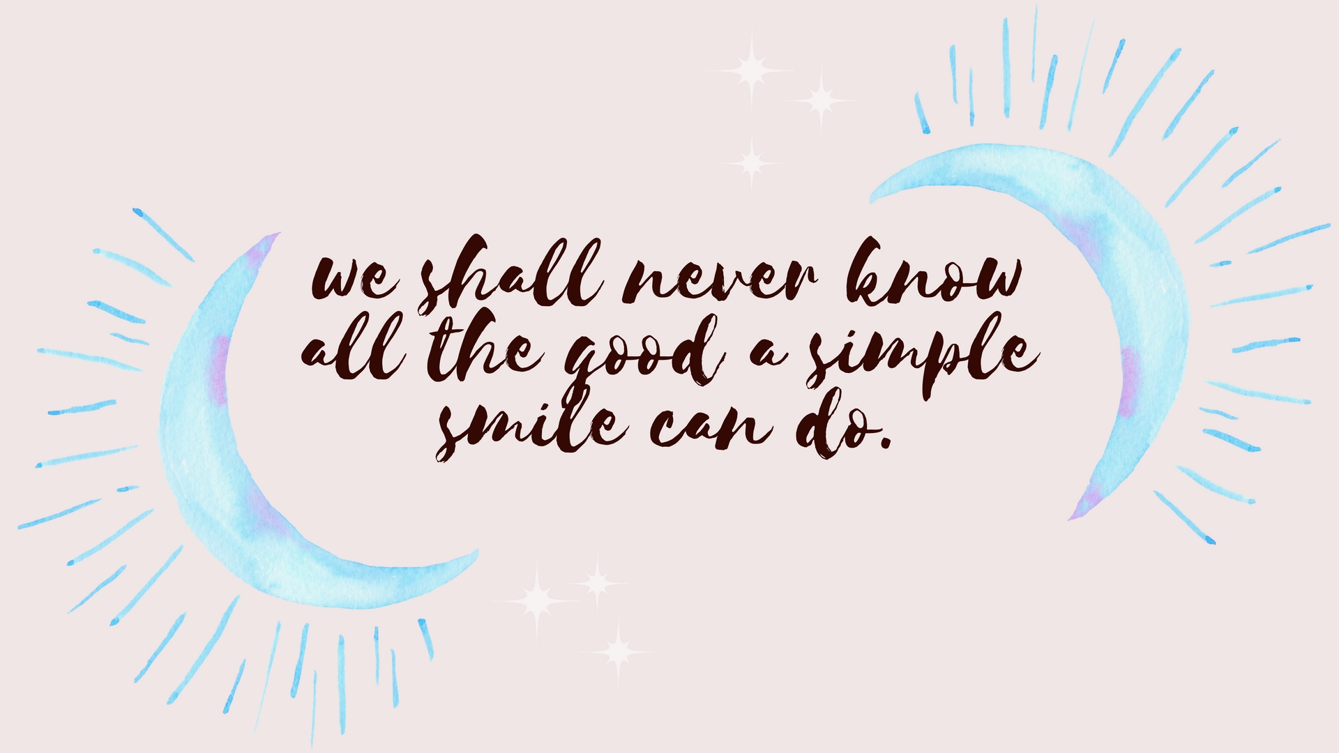 all the good a smile can do desktop wallpaper