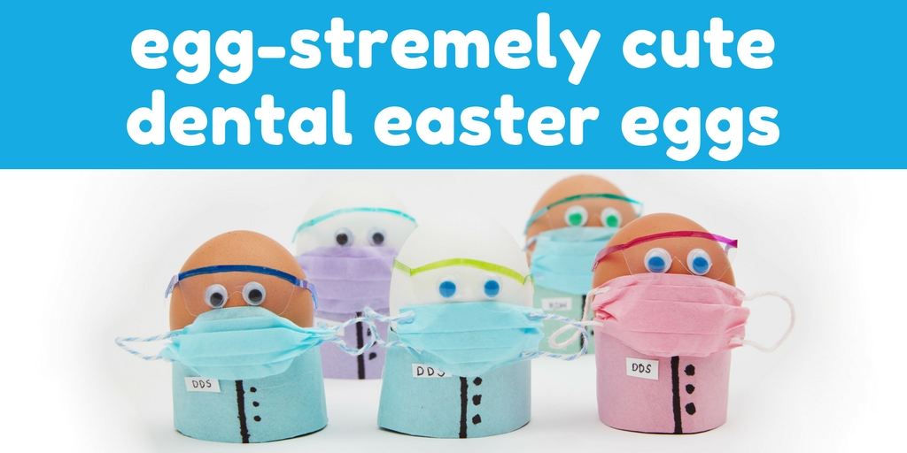 egg-stremely cute dental easter eggs