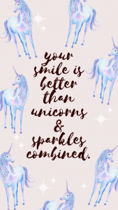 your smile is better than unicorns iphone wallpaper