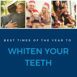 the best times of year to whiten your teeth