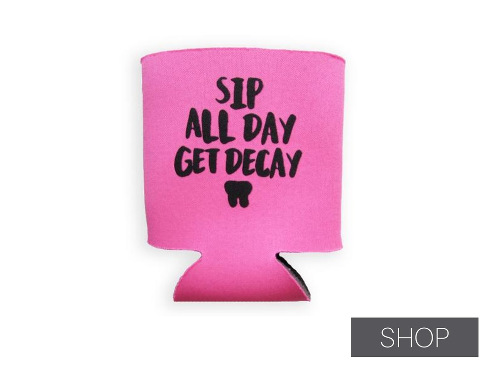sip all day get decay koozie