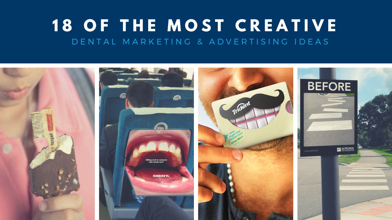 18 of the most creative dental marketing and advertising ideas