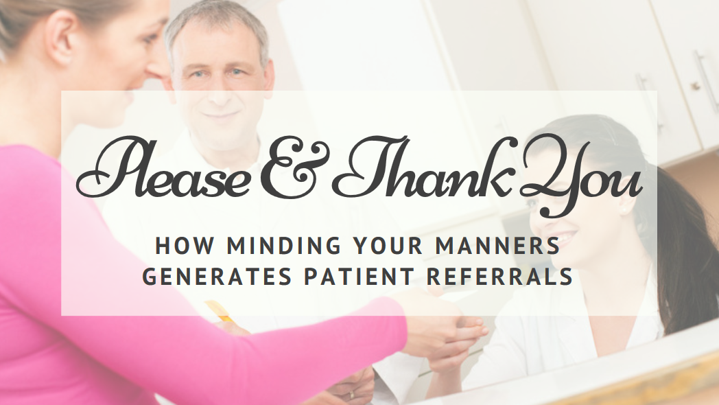 how using manners generates patient referrals