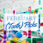 febryary 2016 tooth picks childrens oral health month