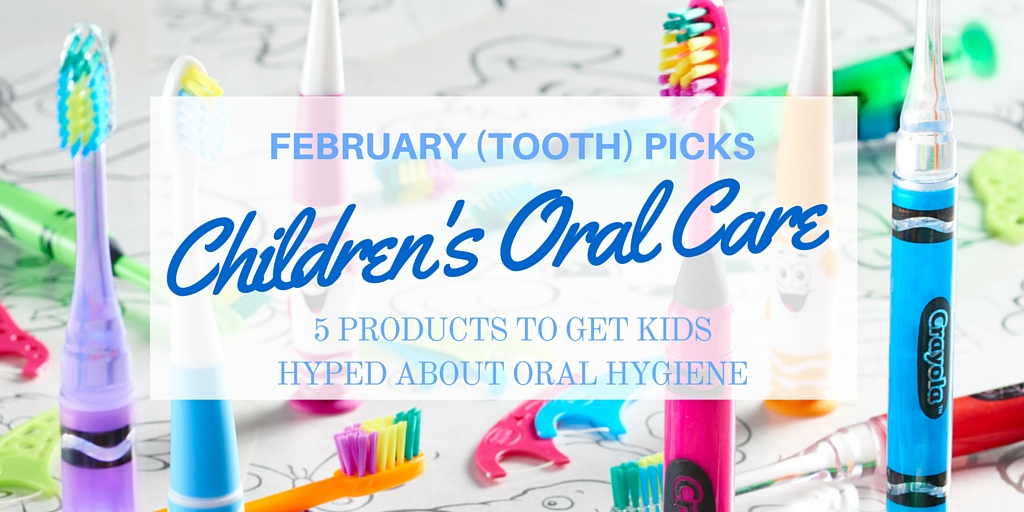 5 children's oral hygiene products
