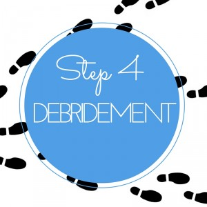 Step 4 debridement