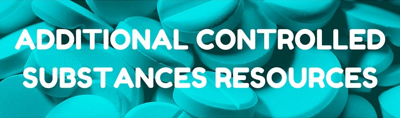 additional controlled substances resources