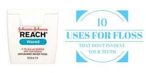 10 uses for floss that dont involve your teeth
