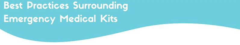 emergency medical kit best practices