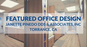 featured office design janette pinedo dds