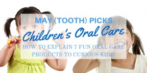 how to explain 7 fun oral care products to curious kids