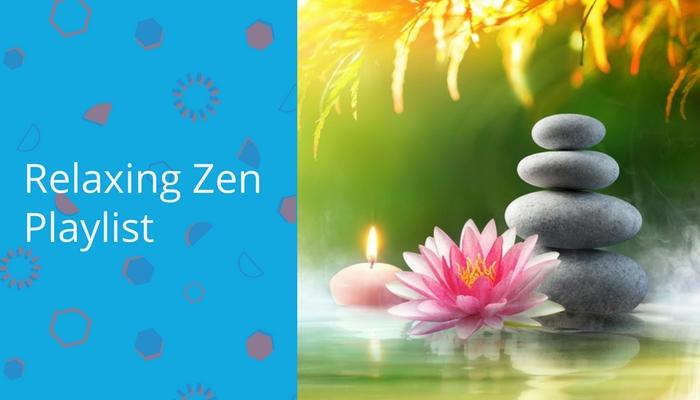 Relaxing Zen Playlist