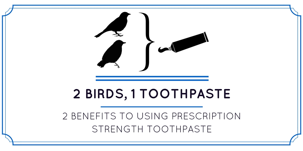 benefits to using prescription strength toothpaste