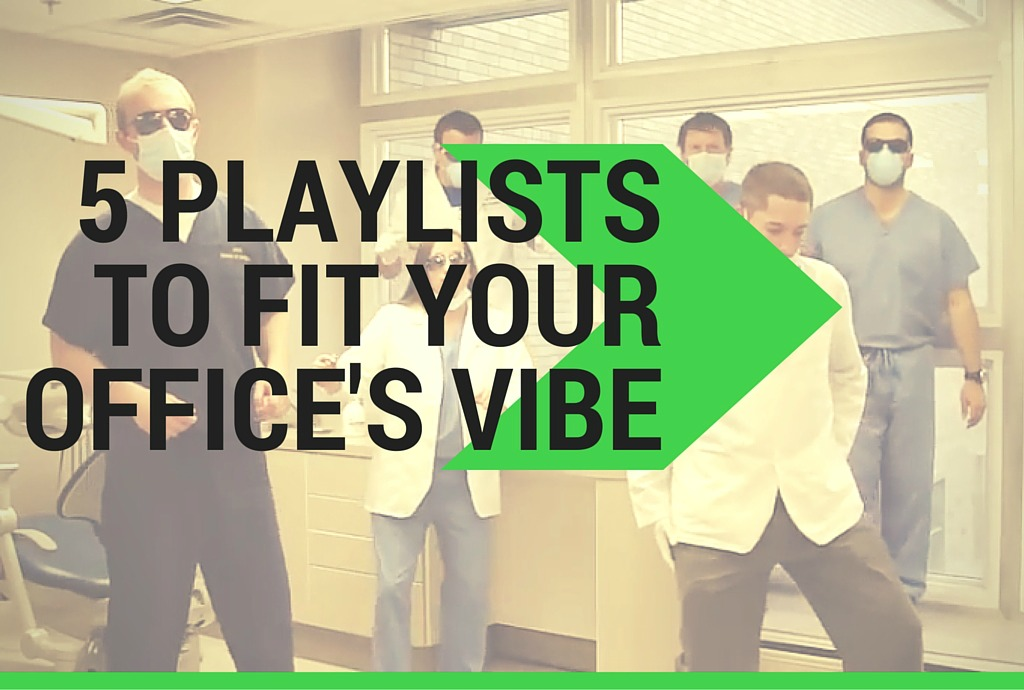 5 playlists to fit your dental office's vibe