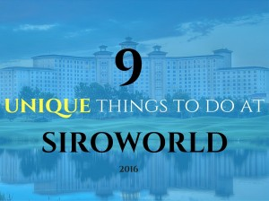 9 unique things to do at siroworld