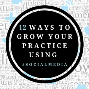 12 ways to grow your dental practice with social media