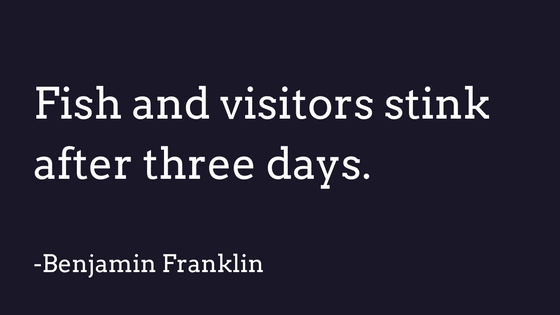 Fish and visitors stink Benjamin Franklin quote