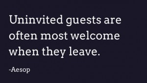 Uninvited guests welcome when leaving quote