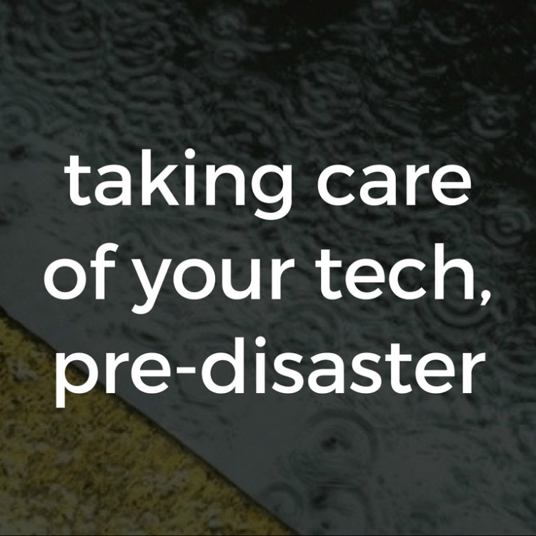 taking care of your technology pre disaster