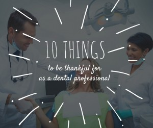 10 things to be grateful for as a dental professional