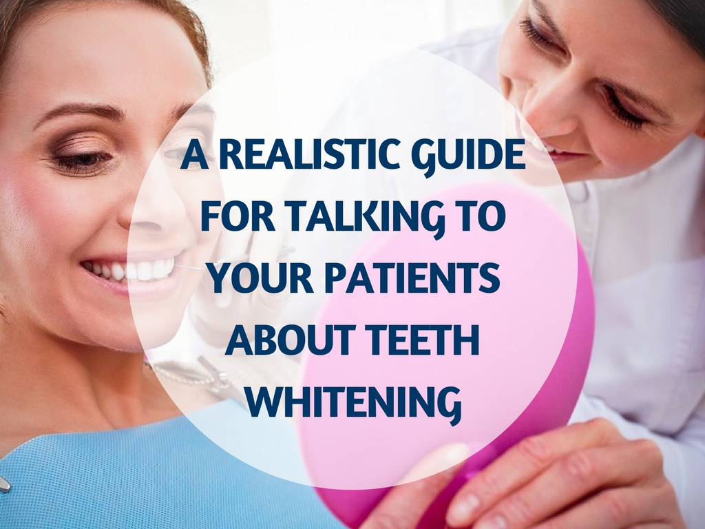a realistic guide for talking to patients about whitening