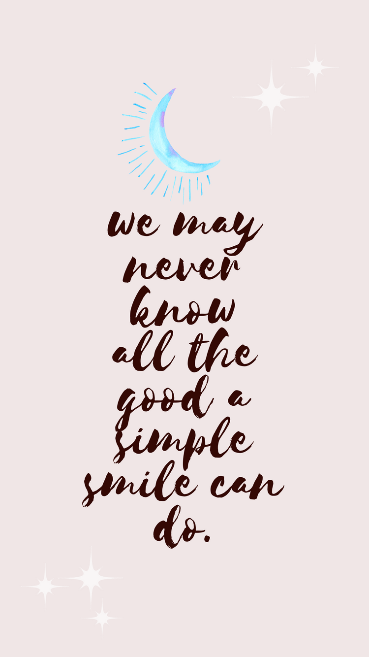 all the good a smile can do iphone wallpaper