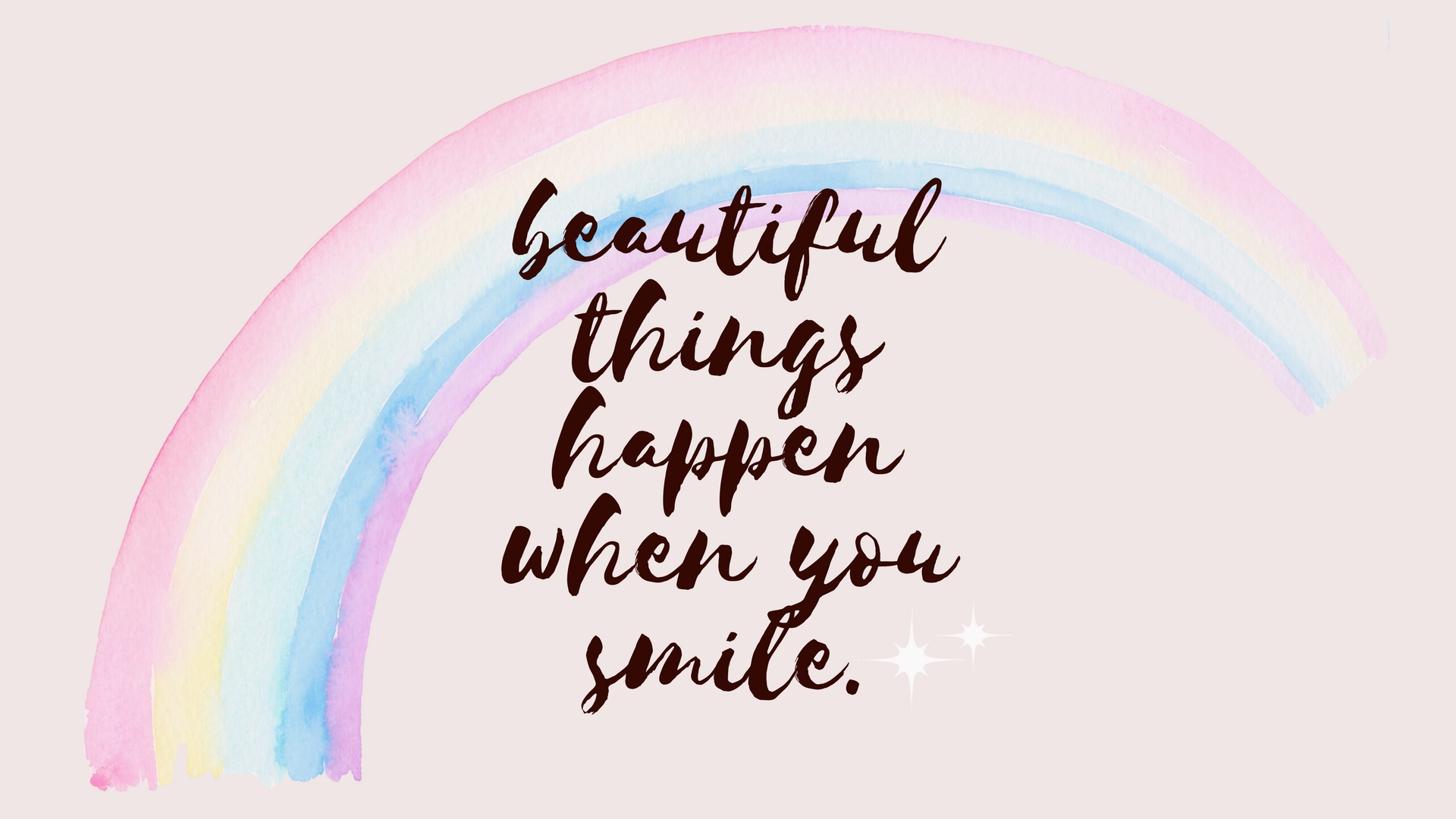 beautiful things happen when you smile desktop wallpaper