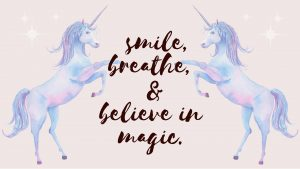 smile breathe and believe in magic desktop wallpaper
