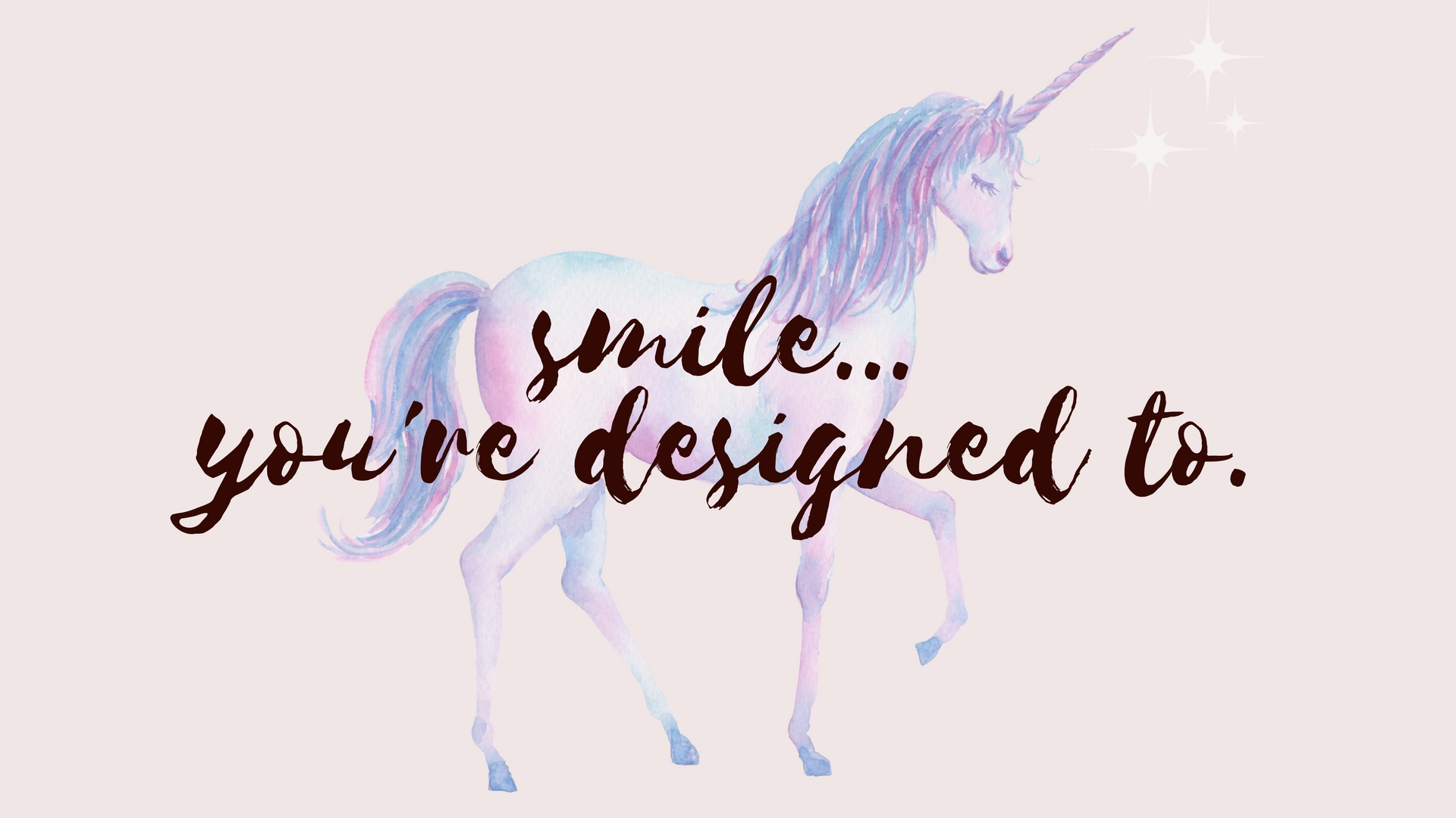 smile youre designed to desktop wallpaper