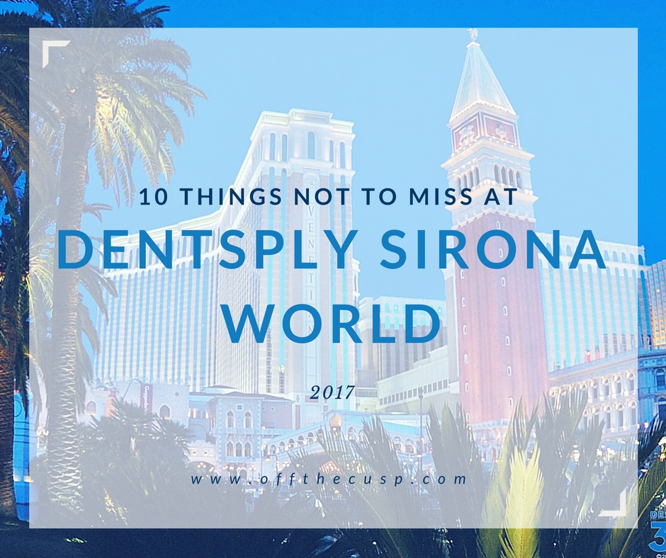 10 things not to miss at dentsply sirona world 2017