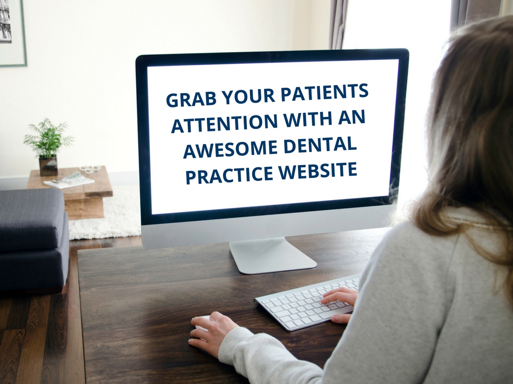 grab your patients attention with an awesome dental practice website